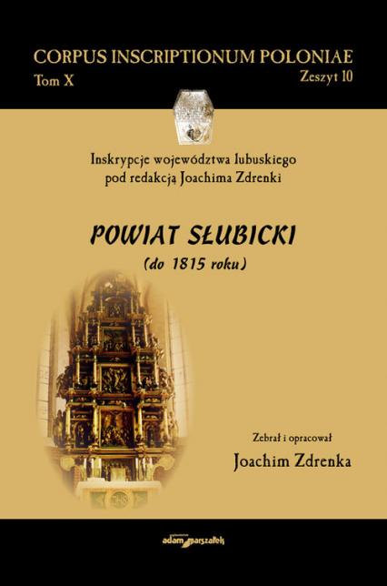 Inskrypcje województwa lubuskiego pod redakcją Joachima Zdrenki. Powiat Słubicki (do 1815 roku) - Joachim Zdrenka | okładka