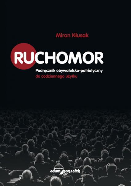 Ruchomor Podręcznik obywatelsko-patriotyczny do codziennego użytku - Miron Kłusak   okładka