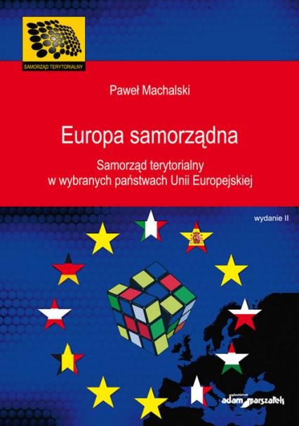 Europa samorządna Samorząd terytorialny w wybranych państwach Unii Europejskiej - Paweł Machalski | okładka