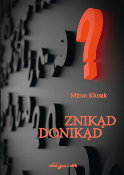 Znikąd donikąd - Miron Kłusak | okładka