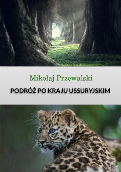 Podróż po kraju Ussuryjskim - Mikołaj Przewalski | okładka