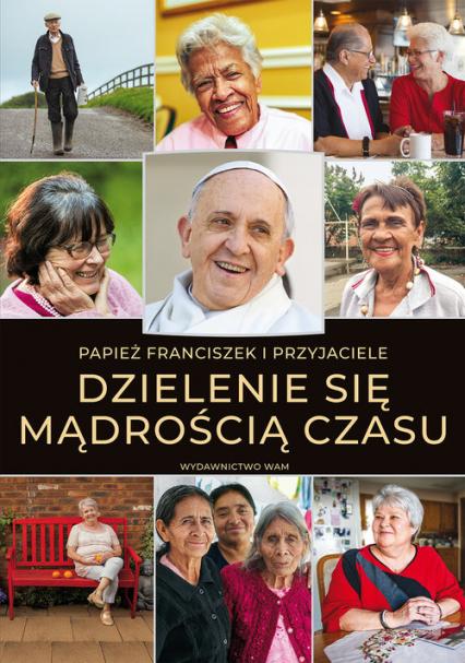 Dzielenie się mądrością czasu - Franciszek Papież   okładka