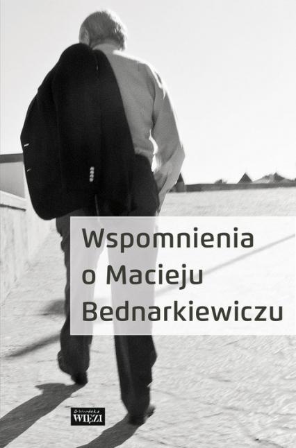 Wspomnienia o Macieju Bednarkiewiczu -  | okładka