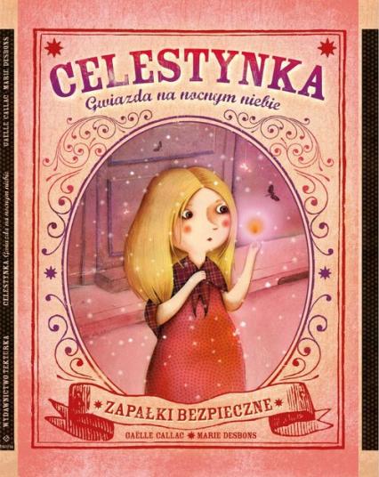 Celestynka. Gwiazda na nocnym niebie - Callac G., Desbons M. | okładka