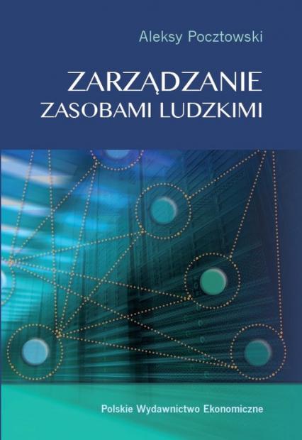 Zarządzanie zasobami ludzkimi. Koncepcje - praktyki - wyzwania - Aleksy Pocztowski | okładka