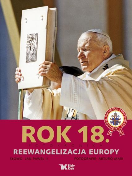 Rok 18 Fotokronika Reewangelizacja Europy - Jan Paweł II   okładka