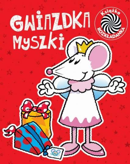 Gwiazdka myszki Ruchome obrazki - Urszula Kozłowska | okładka