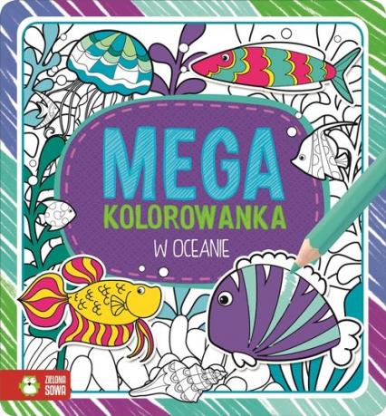 Megakolorowanka W oceanie -  | okładka