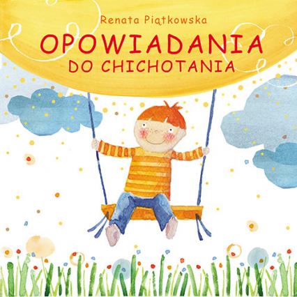 Opowiadania do chichotania - Renata Piątkowska | okładka