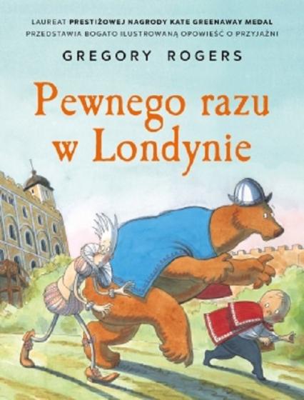 Pewnego razu w Londynie - Gregory Rogers | okładka