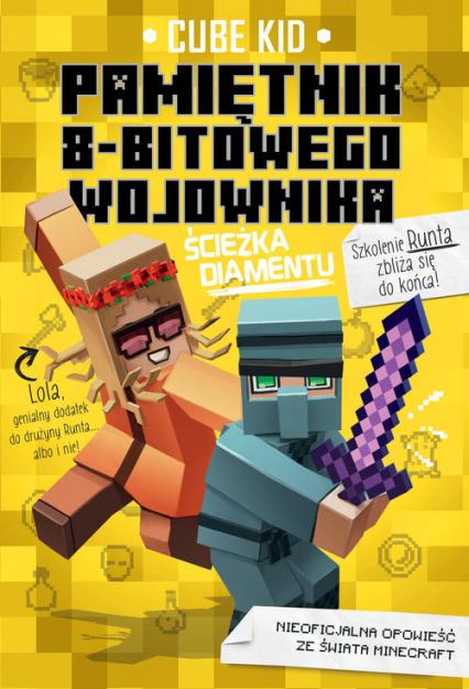 Minecraft 4 Pamiętnik 8-bitowego wojownika Ścieżka diamentu - Kid Cube | okładka