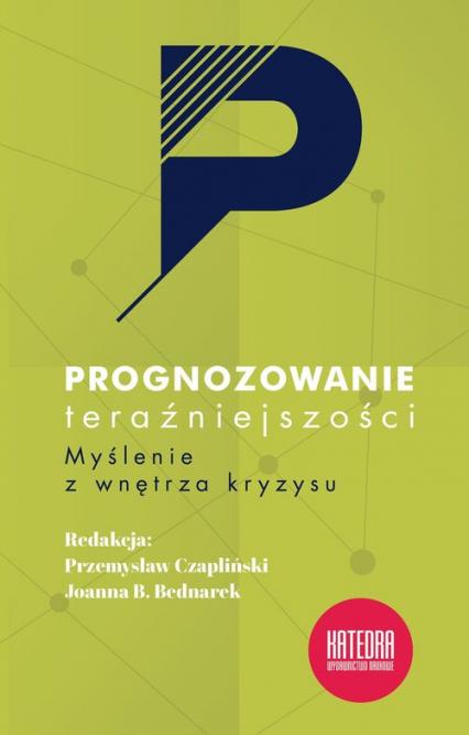 Prognozowanie teraźniejszości Myślenie z wnętrza kryzysu - Sowa Jan, Leder Andrzej, Środa Magdalena, Kow | okładka
