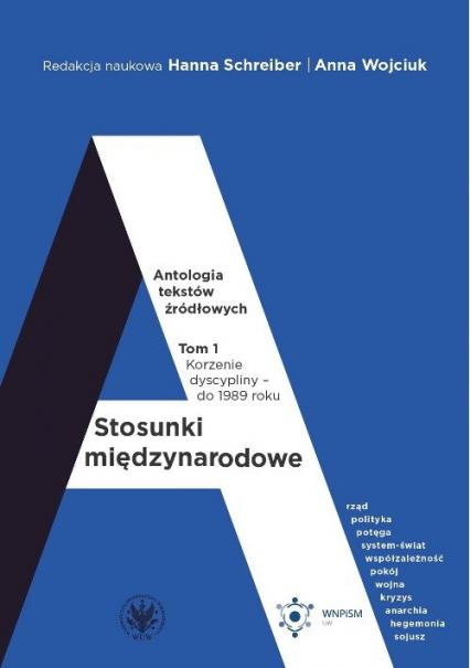 Stosunki międzynarodowe Antologia tekstów źródłowych Tom 1: Korzenie dyscypliny – do 1989 roku -  | okładka