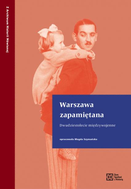 Warszawa zapamiętana Dwudziestolecie międzywojenne -  | okładka