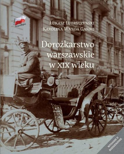 Dorożkarstwo warszawskie w XIX wieku - Lubryczyński Łukasz, Gańko Karolina Wanda | okładka