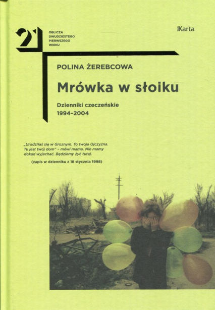Mrówka w słoiku Dzienniki czeczeńskie1994-2004 - Polina Żerebcowa | okładka