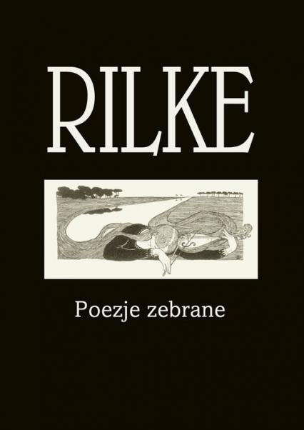 Rilke Poezje zebrane - Rilke Rainer Maria   okładka