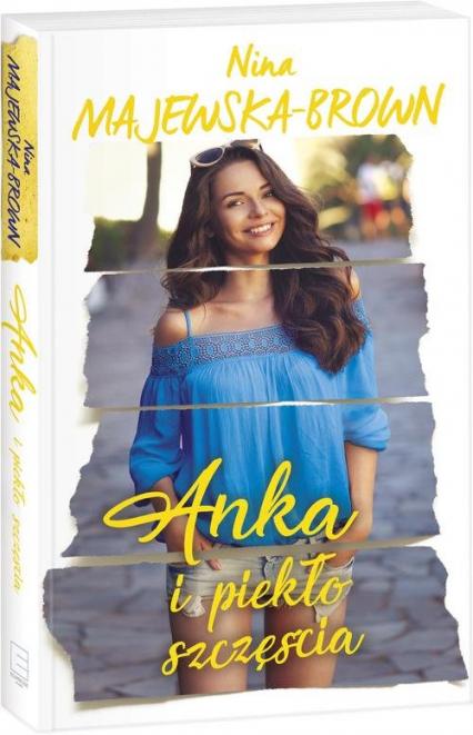 Anka i piekło szczęścia - Nina Majewska-Brown | okładka