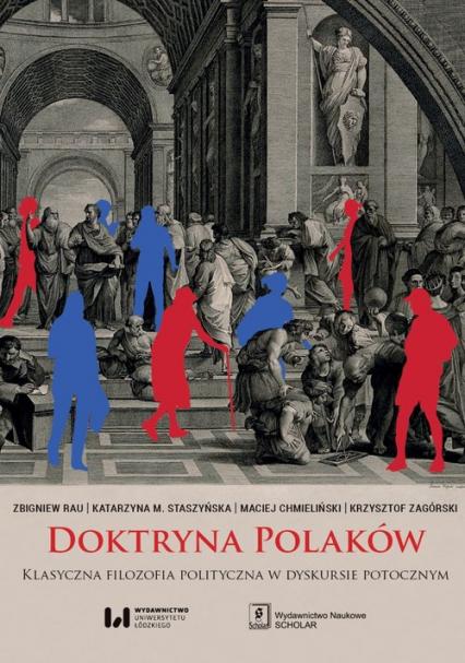 Doktryna Polaków Klasyczna filozofia polityczna w dyskursie potocznym - Zbigniew Rau, Katarzyna M. Staszyńska, Maciej | okładka