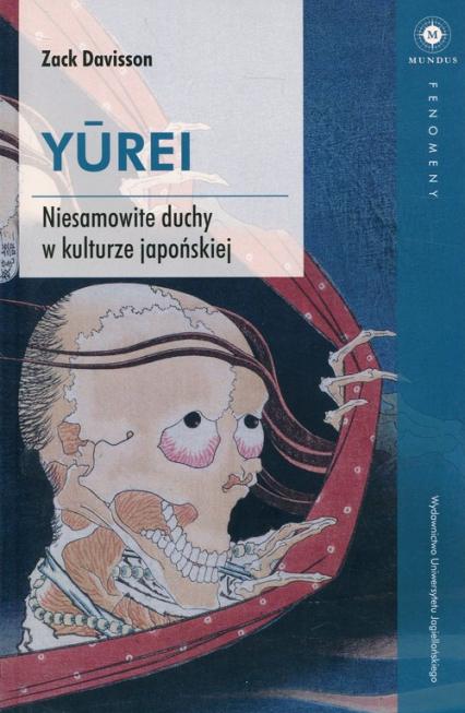 Yurei Niesamowite duchy w kulturze japońskiej - Zack Davisson   okładka