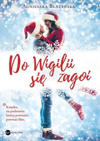 Do Wigilii się zagoi - Agnieszka Błażyńska | okładka