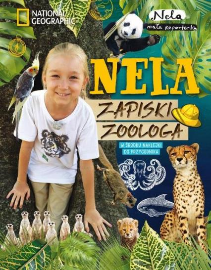 Nela Zapiski zoologa - Mała Reporterka Nela | okładka