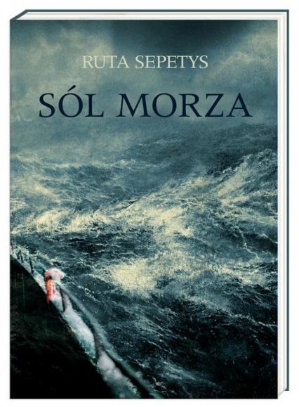 Sól morza - Ruta Sepetys | okładka