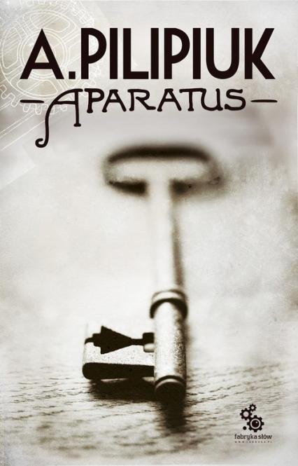 Aparatus - Andrzej Pilipiuk | okładka