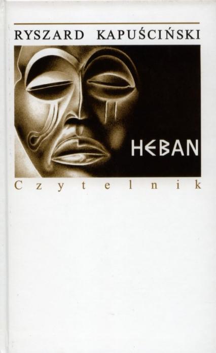 Heban - Ryszard Kapuściński   okładka