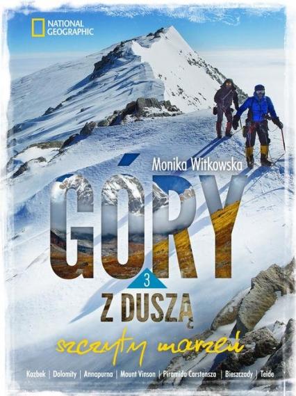 Szczyty marzeń Góry z duszą 3 - Monika Witkowska   okładka