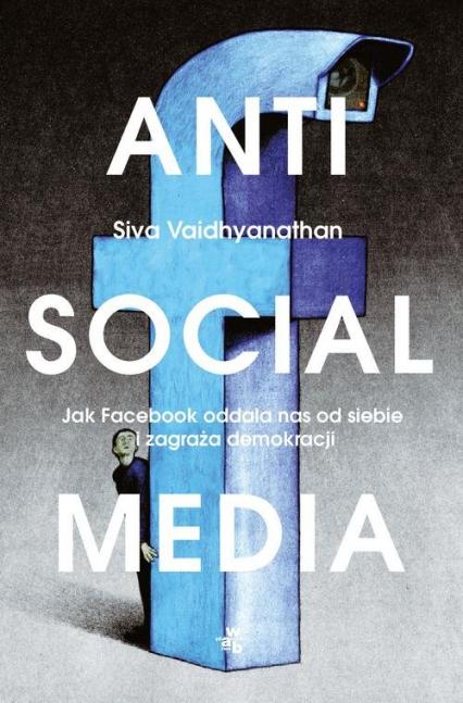 Antisocial Media - Siva Vaidhyanathan | okładka