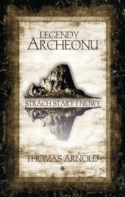 Legendy Archeonu Świat stary i nowy - Thomas Arnold | okładka
