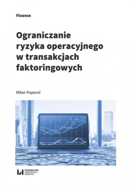 Ograniczanie ryzyka operacyjnego w transakcjach faktoringowych - Milan Popović | okładka
