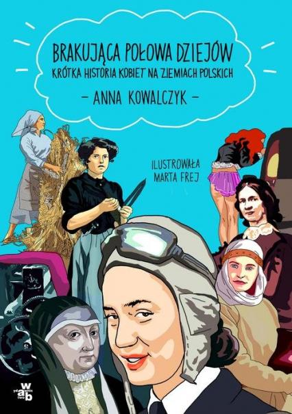 Brakująca połowa dziejów - Anna Kowalczyk | okładka