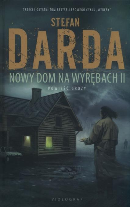 Nowy Dom na Wyrębach II - Stefan Darda   okładka