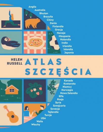 Atlas szczęścia Sposoby na szczęście z całego świata - Helen Russell | okładka