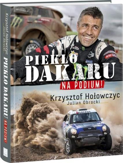 Na podium. Piekło Dakaru - Krzysztof Hołowczyc | okładka