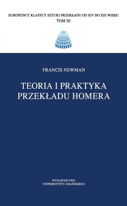 Teoria i praktyka przekładu Homera - Francis Newman | okładka