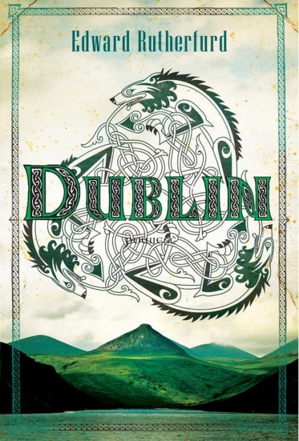 Dublin - Edward Rutherfurd | okładka