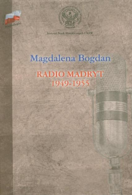 Radio Madryt 1949-1955 - Magdalena Bogdan   okładka