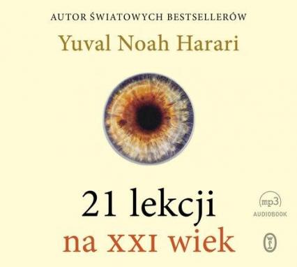 21 lekcji na XXI wiek - Harari Yuval Noah | okładka