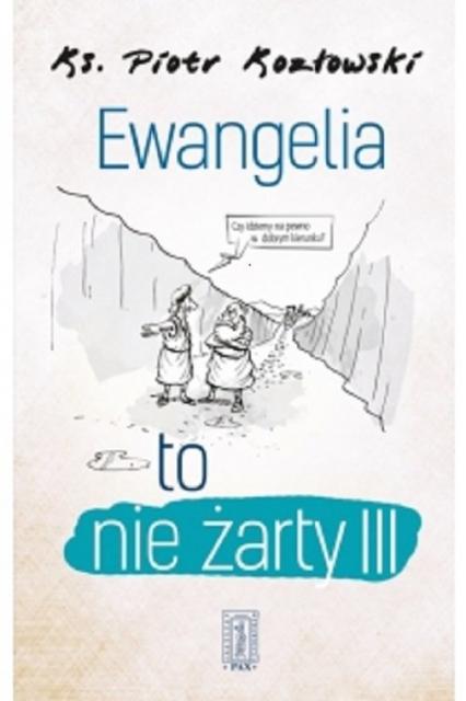 Ewangelia to nie żarty III - Piotr Kozłowski | okładka