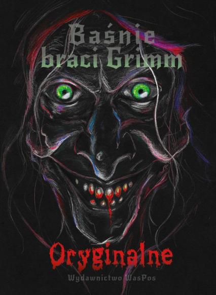 Baśnie braci Grimm Oryginalne Tom 1 - Grimm Wilhelm, Grimm Jacob | okładka