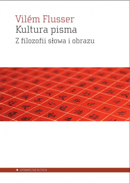 Kultura pisma Z filozofii słowa i obrazu - Vilém Flusser | okładka