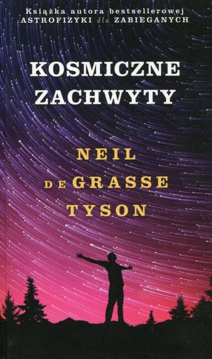 Kosmiczne zachwyty - deGrasse Tyson Neil | okładka