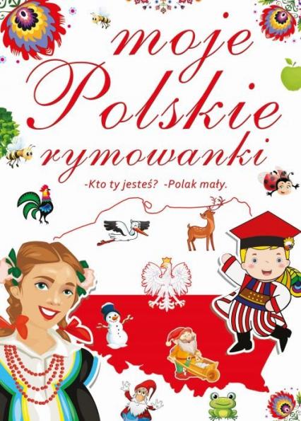 Moje polskie rymowanki - zbiorowa Praca | okładka