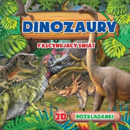 Rozkładanka 3D Dinozaury Fascynujący świat - zbiorowa Praca   okładka
