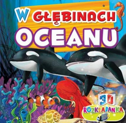 Rozkładanka 3D W głebinach oceanu - zbiorowa Praca | okładka