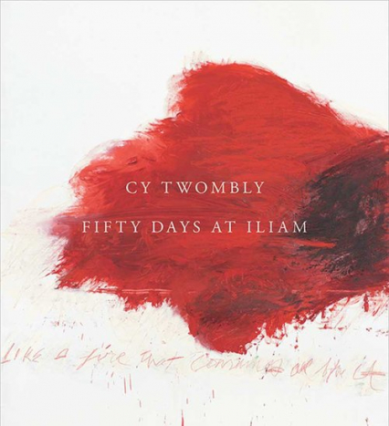 Cy Twombly Fifty Days at Iliam - Carlos Basualdo | okładka
