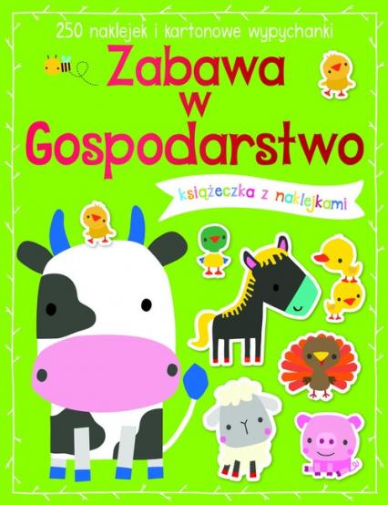 Zabawa w gospodarstwo Książeczka z 250 naklejkami -  | okładka
